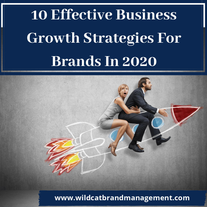 10 effective business growth strategies for brands in 2020