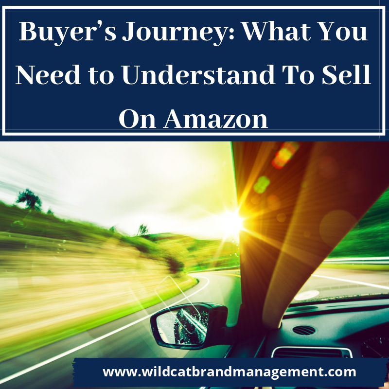 Buyer's Journey: What You Need to Understand To Sell On Amazon