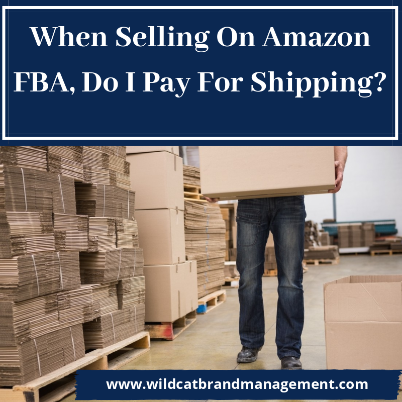When Selling On Amazon FBA, Do I Pay For Shipping?
