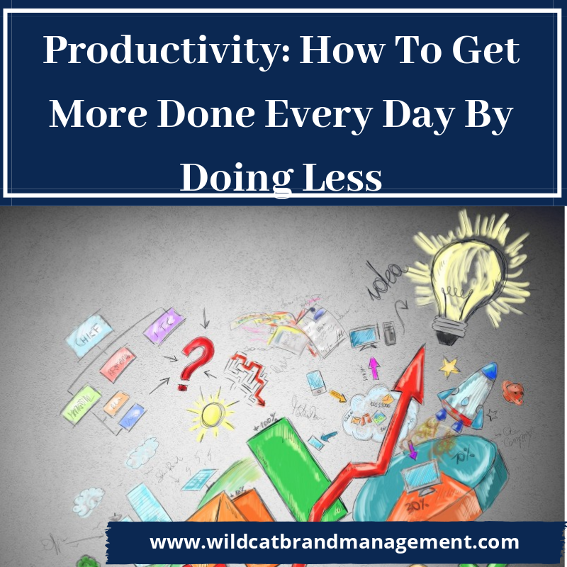 Productivity: How To Get More Done Every Day By Doing Less